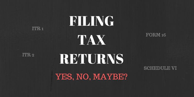 FILING income TAX RETURNS - YES, NO, MAYBE?