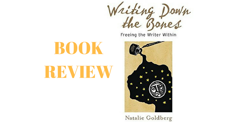 Book review - Writing down the bones by Natalie Goldberg