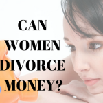 Can women divorce the money?